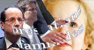 Baisse des prestations familiales gouvernement Hollande Valls
